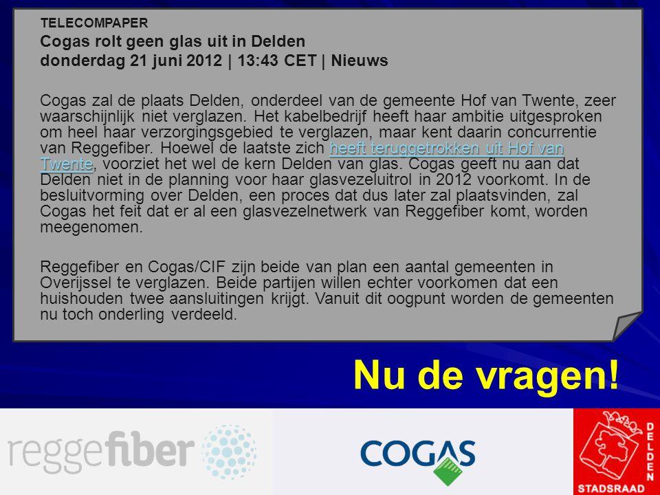 TELECOMPAPER Cogas rolt geen glas uit in Delden donderdag 21 juni 2012 | 13:43 CET | Nieuws heeft teruggetrokken uit Hof van Twente heeft teruggetrokk