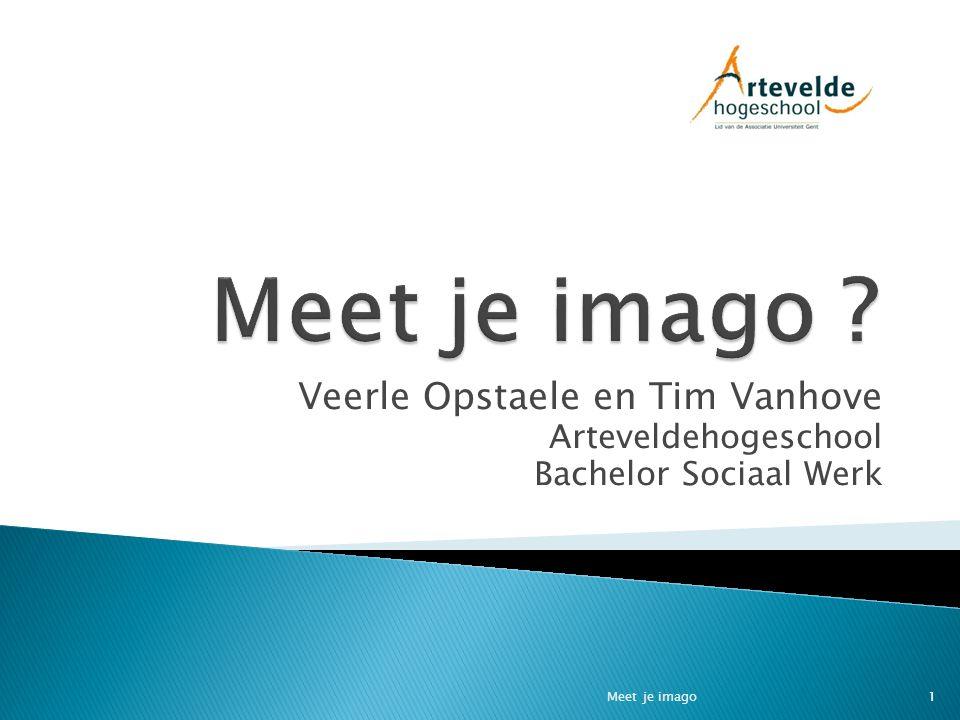 Veerle Opstaele en Tim Vanhove Arteveldehogeschool Bachelor Sociaal Werk 1Meet je imago