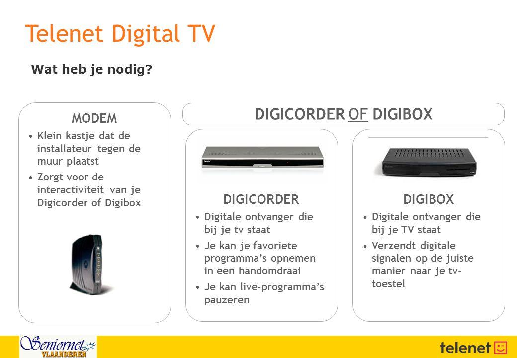 DIGIBOX •Digitale ontvanger die bij je TV staat •Verzendt digitale signalen op de juiste manier naar je tv- toestel MODEM •Klein kastje dat de install