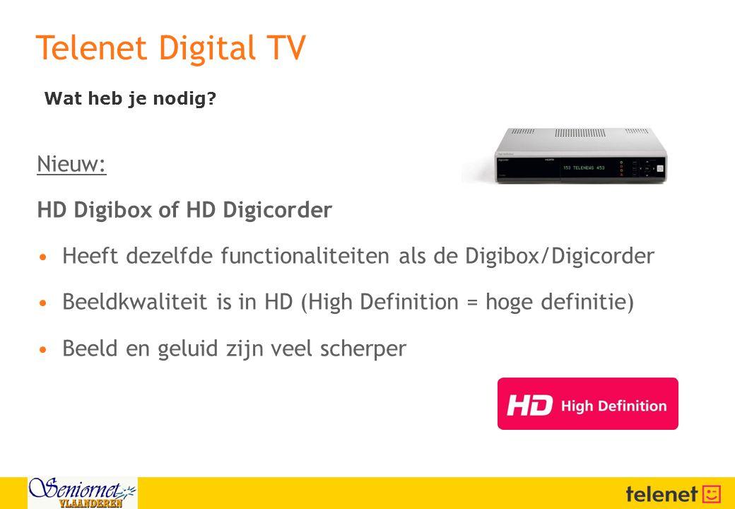 Nieuw: HD Digibox of HD Digicorder •Heeft dezelfde functionaliteiten als de Digibox/Digicorder •Beeldkwaliteit is in HD (High Definition = hoge defini