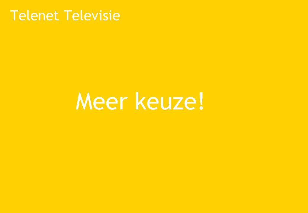 Telenet Digital TV Ik wil meer keuze •In plaats van 26 zenders krijg je zomaar even 49 digitale TV- zenders en 32 digitale radio- en muziekzenders, zonder dat het je een eurocent meer kost Voortaan is er altijd iets interessants te zien!