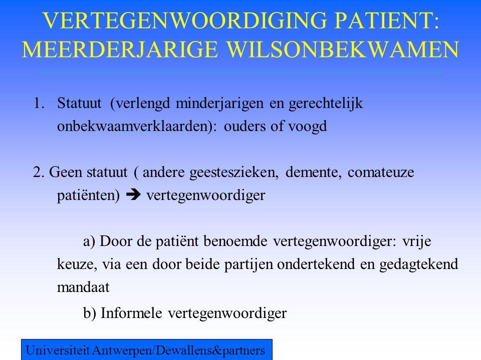 VERTEGENWOORDIGING PATIENT: MEERDERJARIGE WILSONBEKWAMEN 1.Statuut (verlengd minderjarigen en gerechtelijk onbekwaamverklaarden): ouders of voogd 2. G