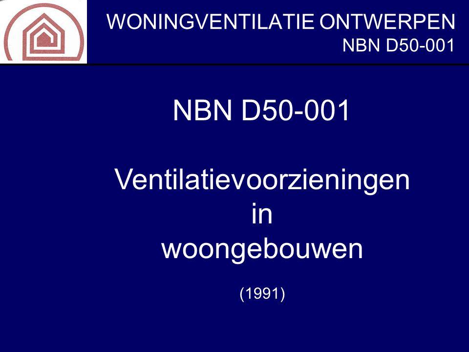NBN D50-001 NBN D50-001 Ventilatievoorzieningen in woongebouwen (1991)