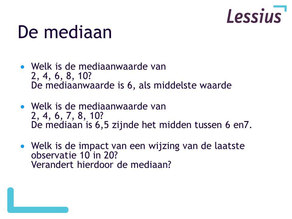 De mediaan  Welk is de mediaanwaarde van 2, 4, 6, 8, 10? De mediaanwaarde is 6, als middelste waarde  Welk is de mediaanwaarde van 2, 4, 6, 7, 8, 10