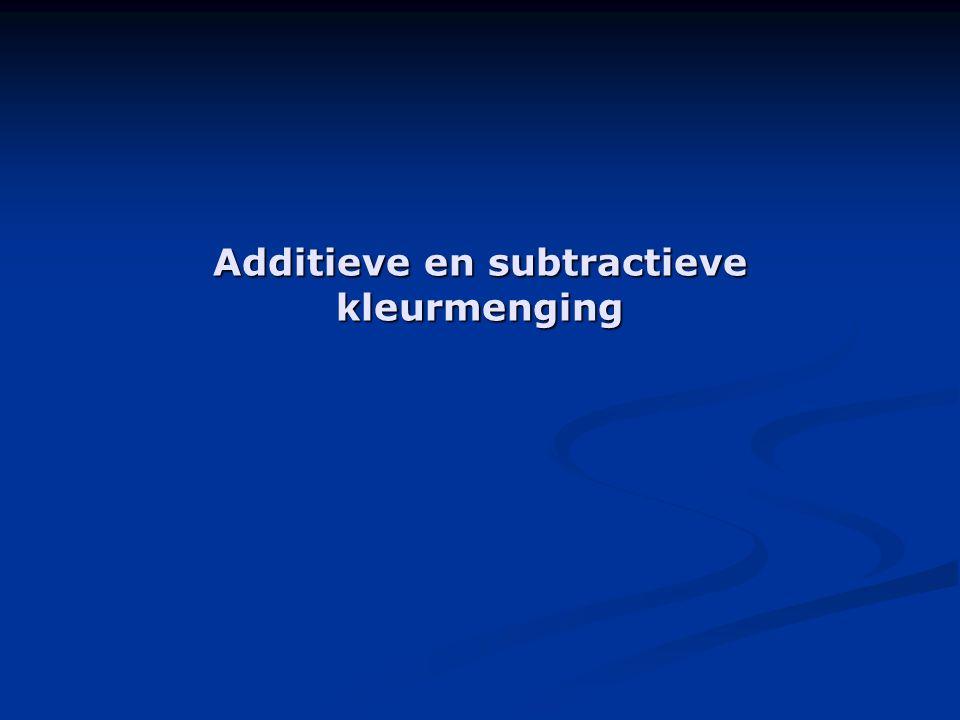 Additieve en subtractieve kleurmenging