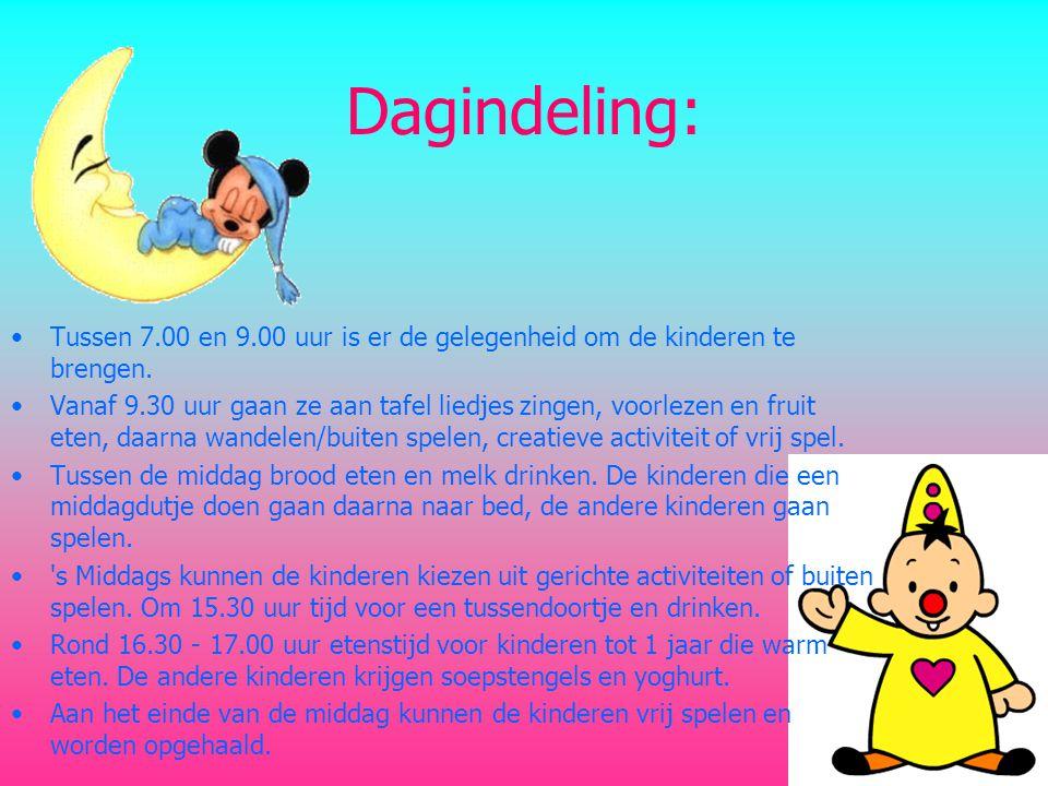 Dagindeling: •Tussen 7.00 en 9.00 uur is er de gelegenheid om de kinderen te brengen.