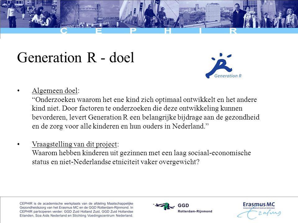 """3 Generation R - doel • Algemeen doel: """"Onderzoeken waarom het ene kind zich optimaal ontwikkelt en het andere kind niet. Door factoren te onderzoeken"""