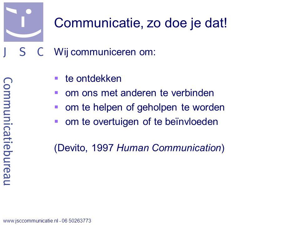 www.jsccommunicatie.nl - 06 50263773 Communicatie, zo doe je dat.