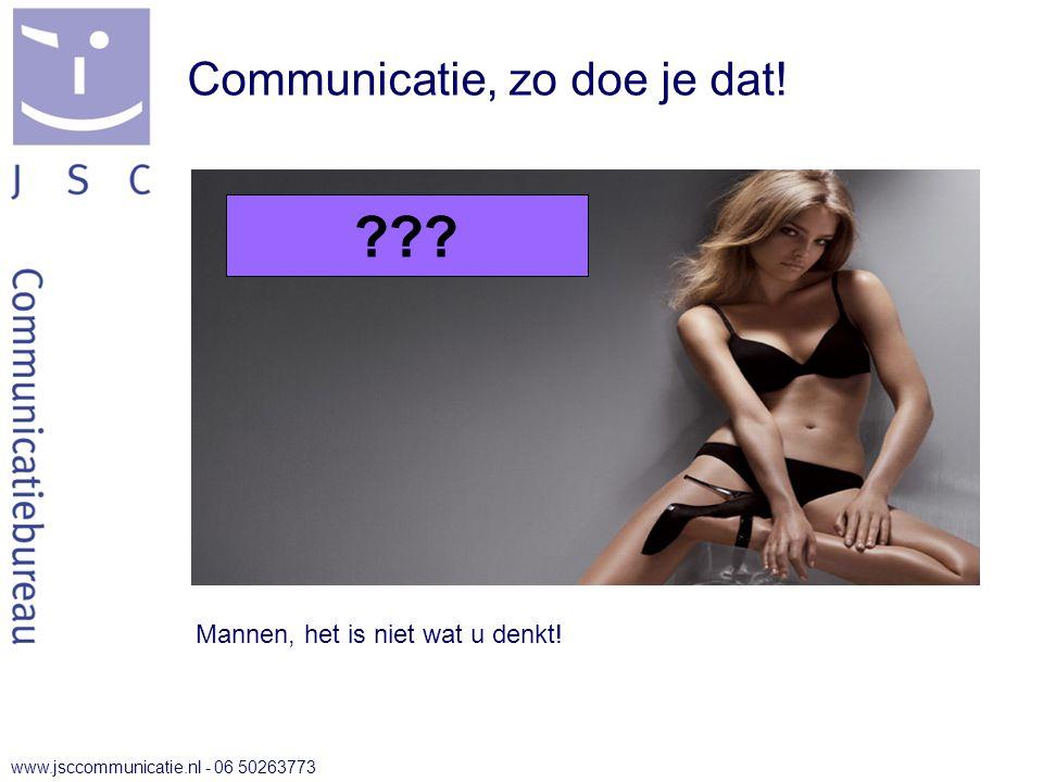 www.jsccommunicatie.nl - 06 50263773 Communicatie, zo doe je dat!