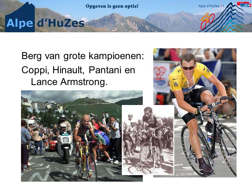 Berg van grote kampioenen: Coppi, Hinault, Pantani en Lance Armstrong.