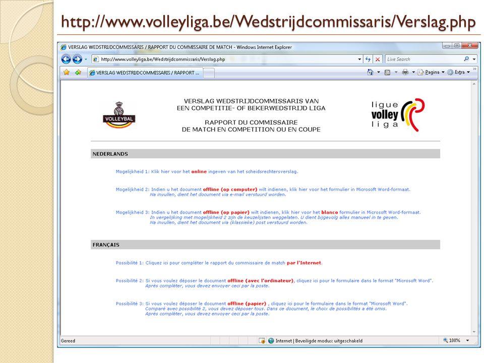 http://www.volleyliga.be/Wedstrijdcommissaris/Verslag.php Mogelijkheid 1 Possibilité 1