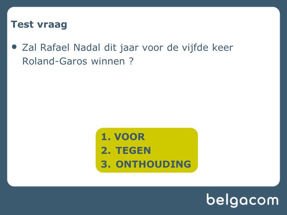 Test vraag • Zal Rafael Nadal dit jaar voor de vijfde keer Roland-Garos winnen .