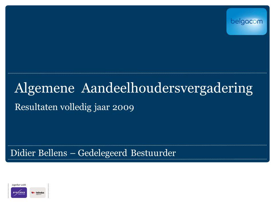 Algemene Aandeelhoudersvergadering Resultaten volledig jaar 2009 Didier Bellens – Gedelegeerd Bestuurder