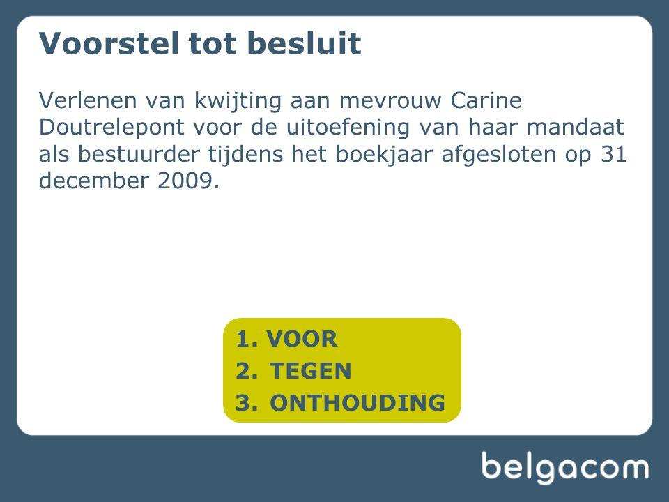Verlenen van kwijting aan mevrouw Carine Doutrelepont voor de uitoefening van haar mandaat als bestuurder tijdens het boekjaar afgesloten op 31 december 2009.