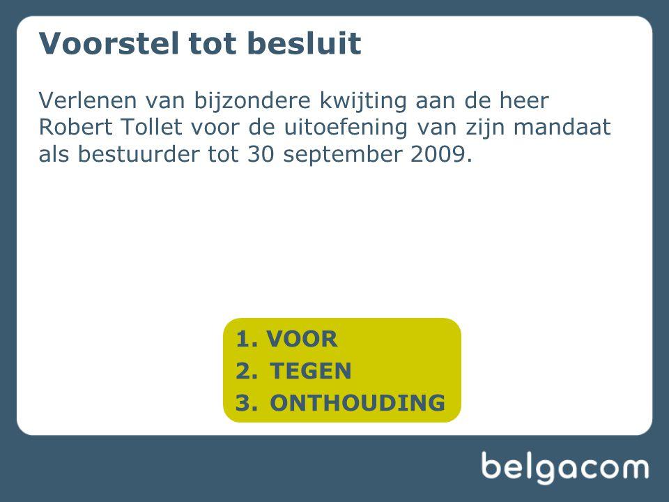Verlenen van bijzondere kwijting aan de heer Robert Tollet voor de uitoefening van zijn mandaat als bestuurder tot 30 september 2009.