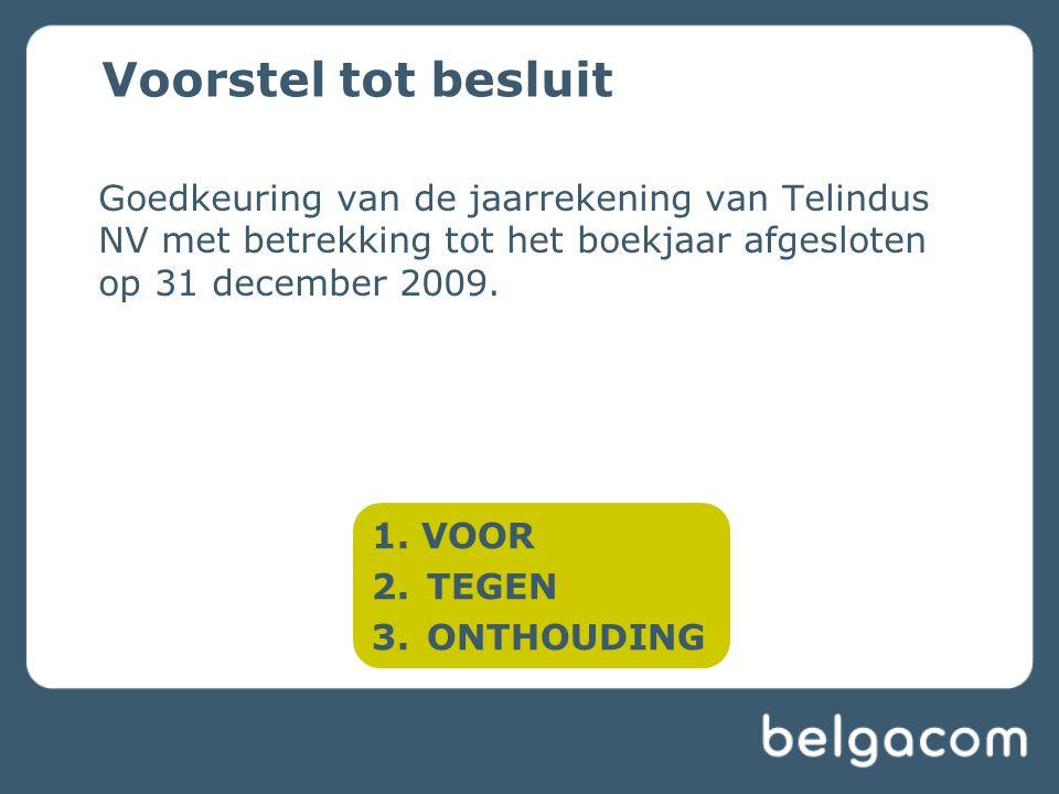 Goedkeuring van de jaarrekening van Telindus NV met betrekking tot het boekjaar afgesloten op 31 december 2009.