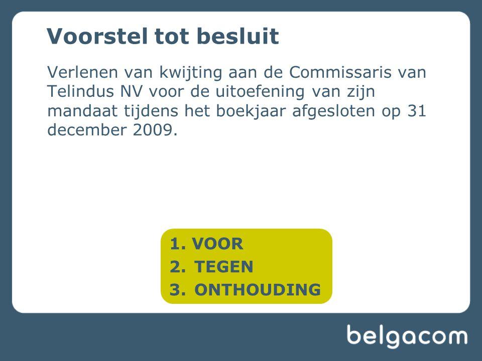 Verlenen van kwijting aan de Commissaris van Telindus NV voor de uitoefening van zijn mandaat tijdens het boekjaar afgesloten op 31 december 2009.