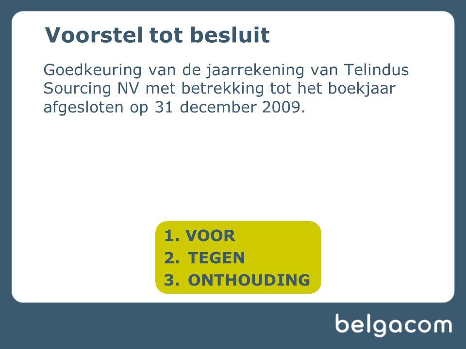 Goedkeuring van de jaarrekening van Telindus Sourcing NV met betrekking tot het boekjaar afgesloten op 31 december 2009.