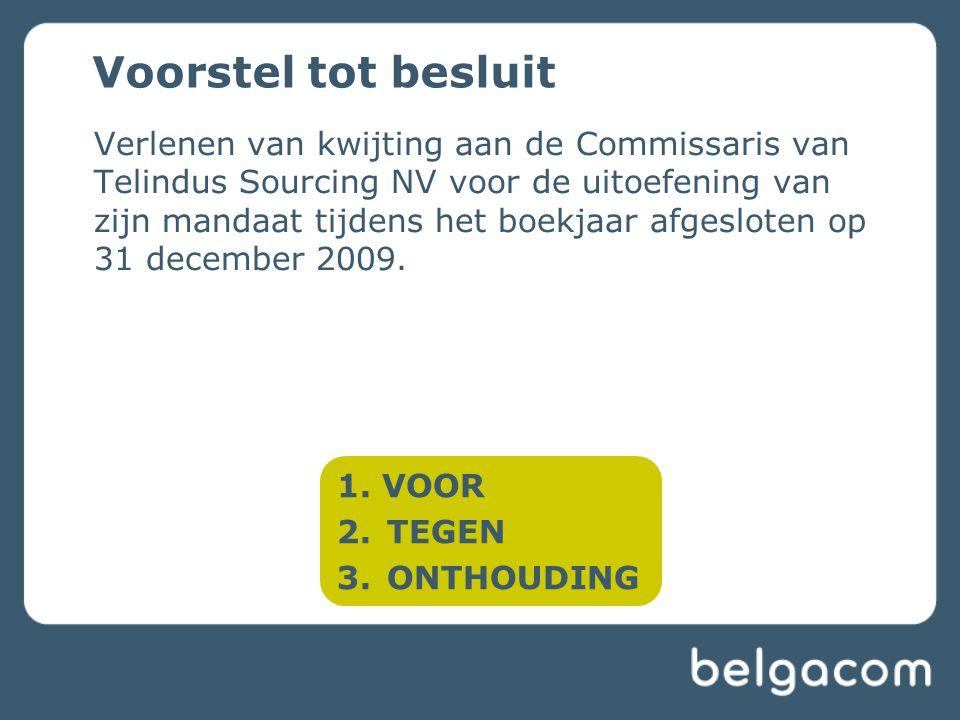 Verlenen van kwijting aan de Commissaris van Telindus Sourcing NV voor de uitoefening van zijn mandaat tijdens het boekjaar afgesloten op 31 december 2009.