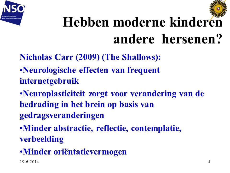 Hebben moderne kinderen andere hersenen? Nicholas Carr (2009) (The Shallows): •Neurologische effecten van frequent internetgebruik •Neuroplasticiteit
