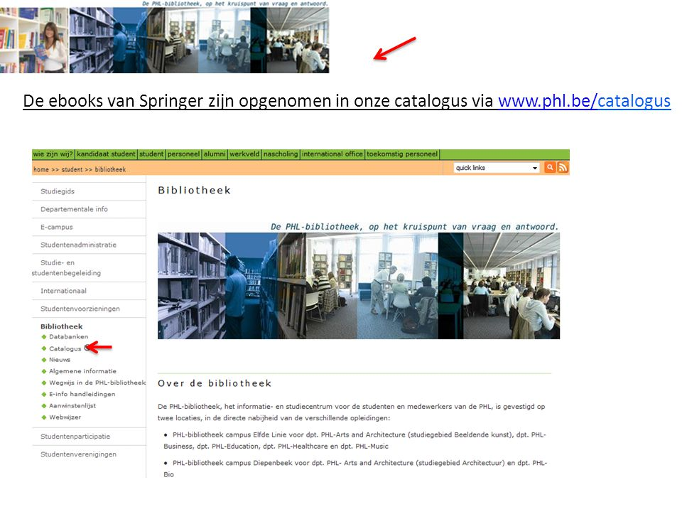De ebooks van Springer zijn opgenomen in onze catalogus via www.phl.be/cataloguswww.phl.be/