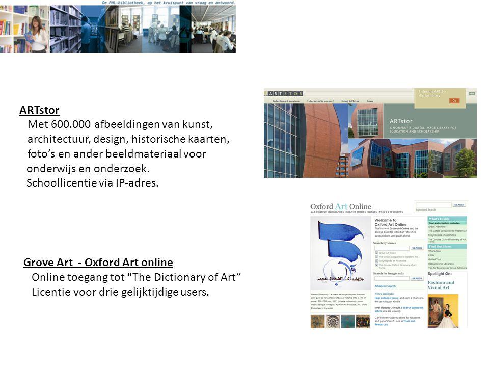 ARTstor Met 600.000 afbeeldingen van kunst, architectuur, design, historische kaarten, foto's en ander beeldmateriaal voor onderwijs en onderzoek.