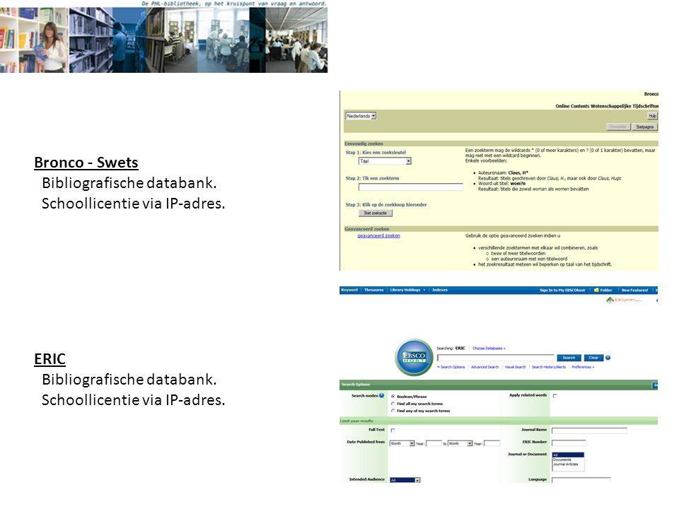 Bronco - Swets Bibliografische databank. Schoollicentie via IP-adres.