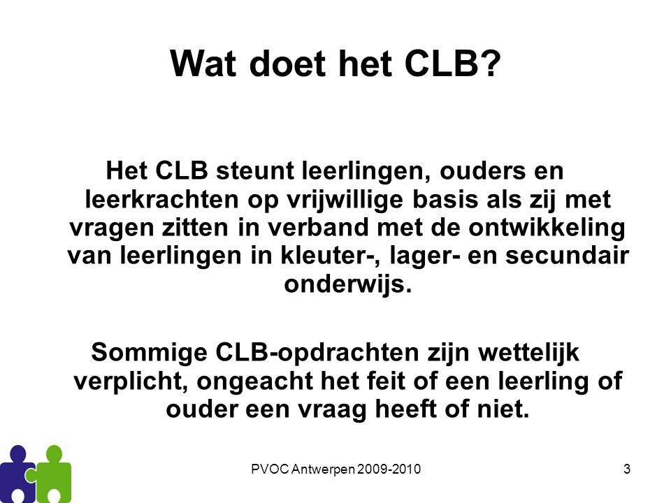 PVOC Antwerpen 2009-20104 Wat doet het CLB.