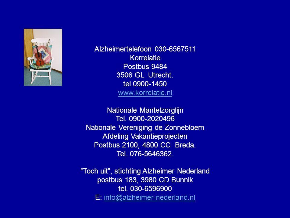 Alzheimertelefoon 030-6567511 Korrelatie Postbus 9484 3506 GL Utrecht. tel.0900-1450 www.korrelatie.nl Nationale Mantelzorglijn Tel. 0900-2020496 Nati