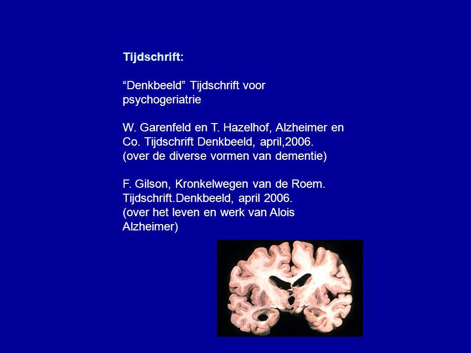 """Tijdschrift: """"Denkbeeld"""" Tijdschrift voor psychogeriatrie W. Garenfeld en T. Hazelhof, Alzheimer en Co. Tijdschrift Denkbeeld, april,2006. (over de di"""