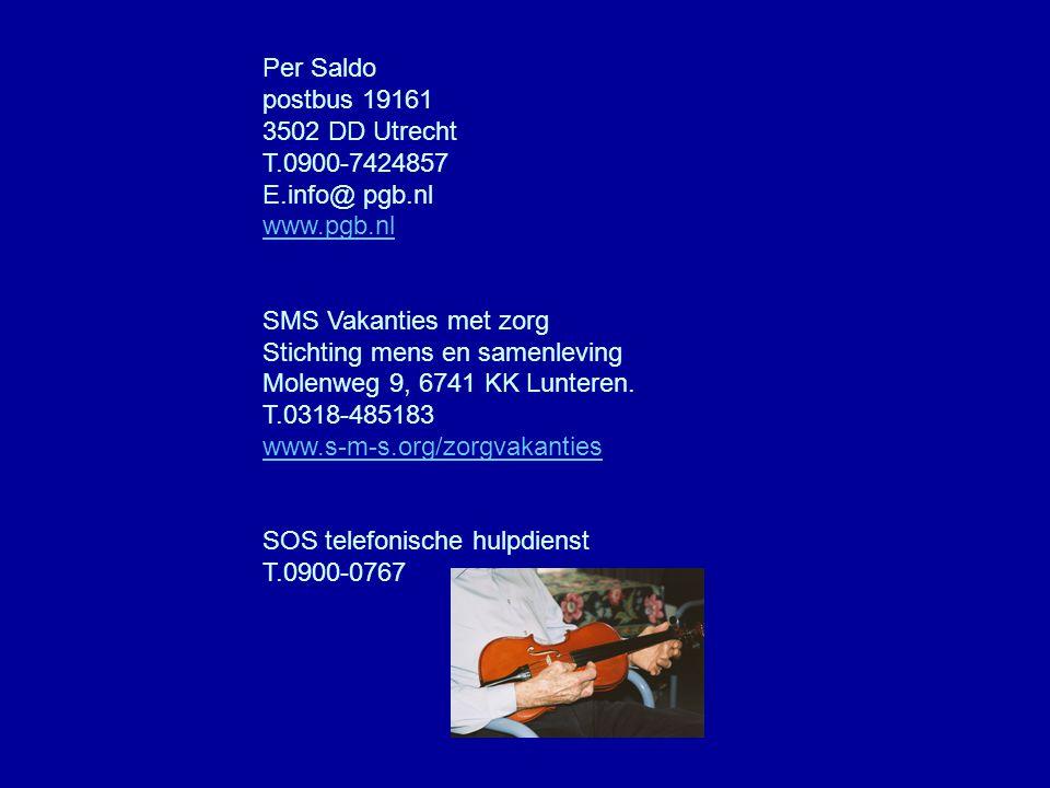 Per Saldo postbus 19161 3502 DD Utrecht T.0900-7424857 E.info@ pgb.nl www.pgb.nl SMS Vakanties met zorg Stichting mens en samenleving Molenweg 9, 6741