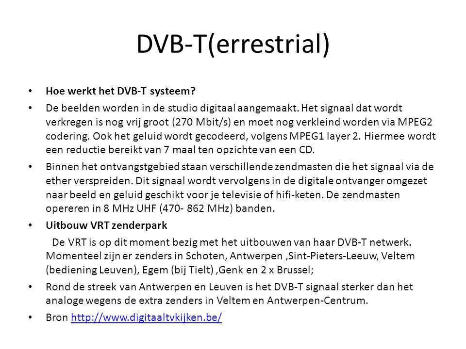 DVB-T(errestrial) • Hoe werkt het DVB-T systeem? • De beelden worden in de studio digitaal aangemaakt. Het signaal dat wordt verkregen is nog vrij gro