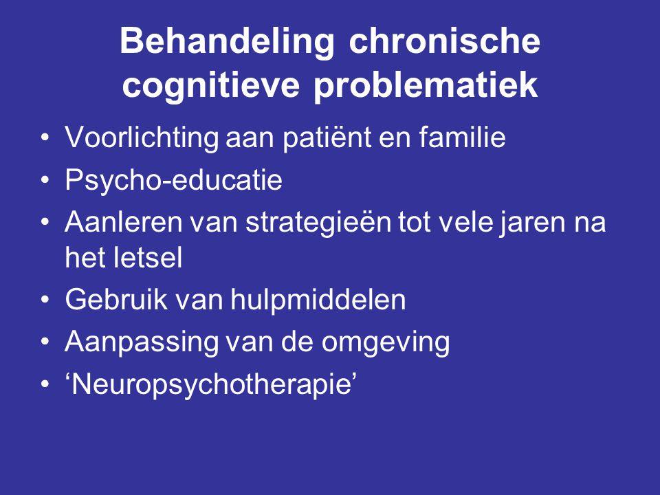 Behandeling chronische cognitieve problematiek •Voorlichting aan patiënt en familie •Psycho-educatie •Aanleren van strategieën tot vele jaren na het l