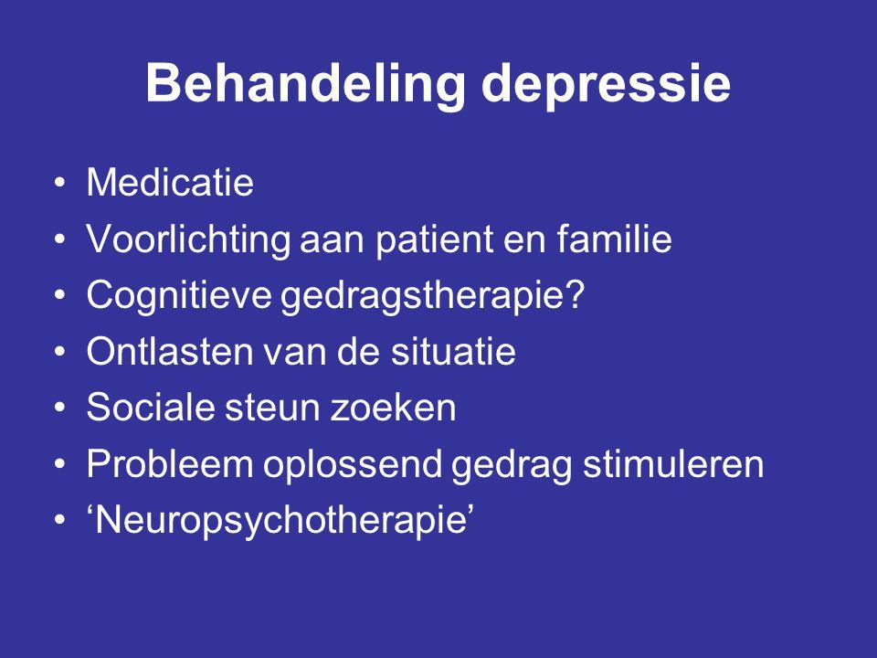 Behandeling depressie •Medicatie •Voorlichting aan patient en familie •Cognitieve gedragstherapie? •Ontlasten van de situatie •Sociale steun zoeken •P