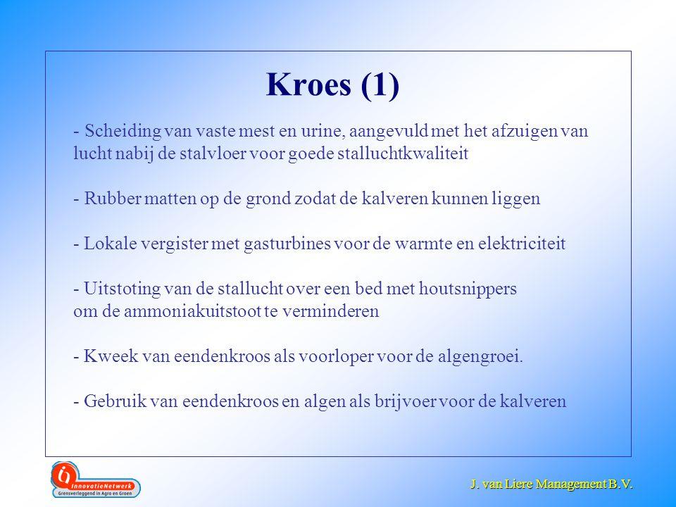 J. van Liere Management B.V. J. van Liere Management B.V. Kroes (1) - Scheiding van vaste mest en urine, aangevuld met het afzuigen van lucht nabij de