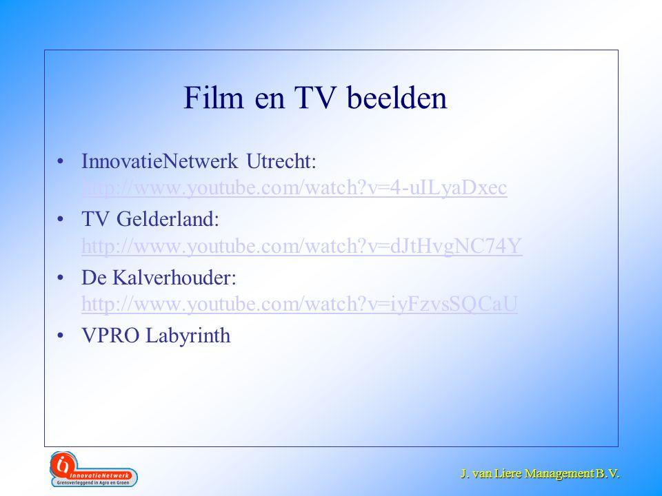 J. van Liere Management B.V. J. van Liere Management B.V. Film en TV beelden •InnovatieNetwerk Utrecht: http://www.youtube.com/watch?v=4-uILyaDxec htt