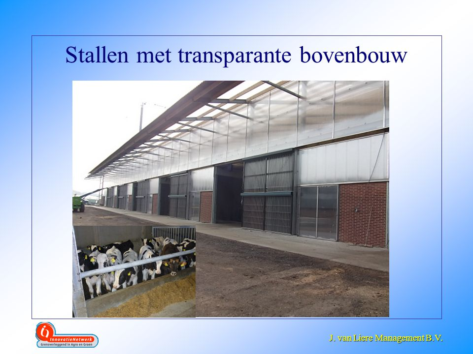 J. van Liere Management B.V. J. van Liere Management B.V. Stallen met transparante bovenbouw