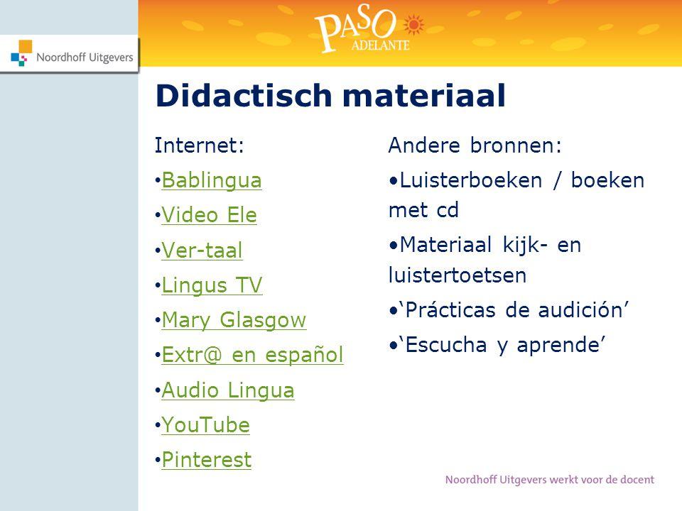 Didactisch materiaal Internet: • Bablingua Bablingua • Video Ele Video Ele • Ver-taal Ver-taal • Lingus TV Lingus TV • Mary Glasgow Mary Glasgow • Ext