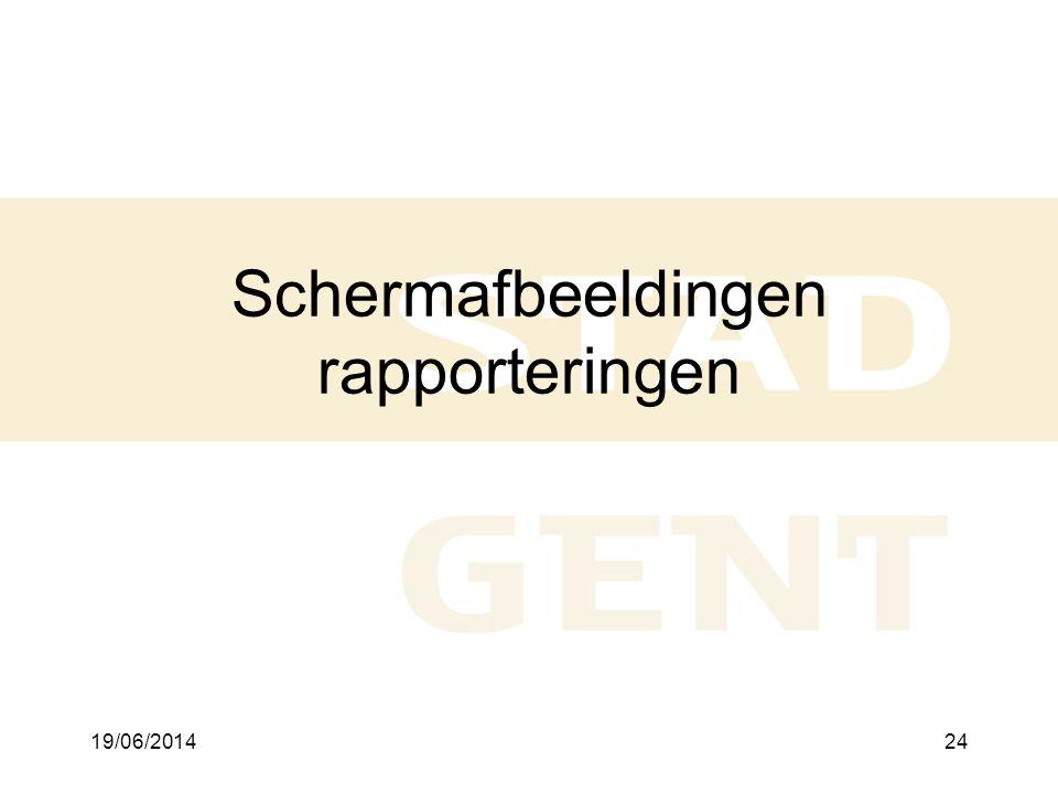 19/06/201424 Schermafbeeldingen rapporteringen