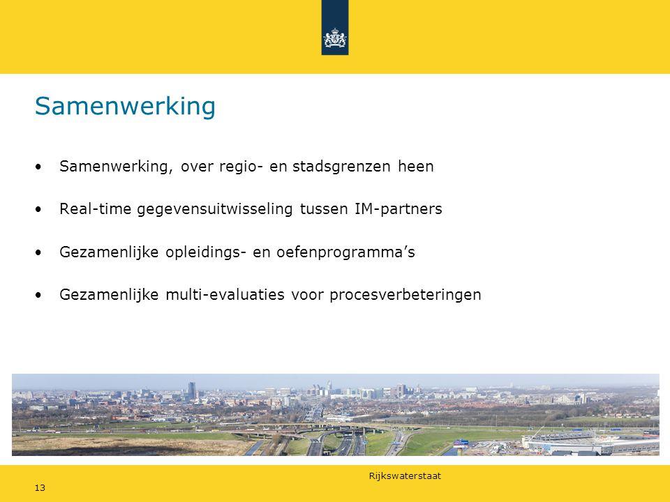 Rijkswaterstaat 13 Samenwerking •Samenwerking, over regio- en stadsgrenzen heen •Real-time gegevensuitwisseling tussen IM-partners •Gezamenlijke opleidings- en oefenprogramma's •Gezamenlijke multi-evaluaties voor procesverbeteringen