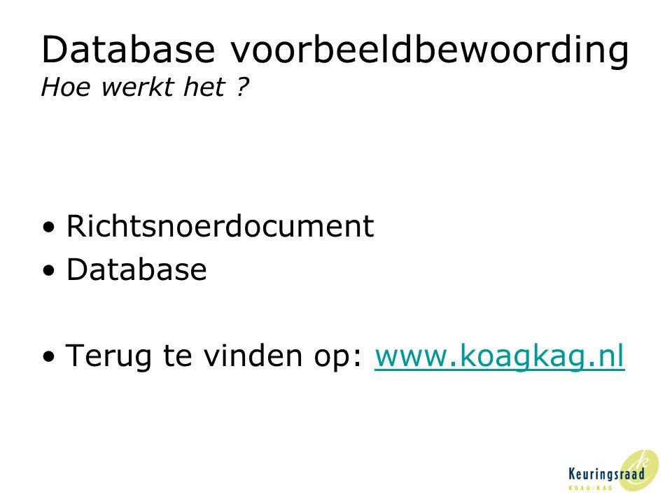 Database voorbeeldbewoording Hoe werkt het .