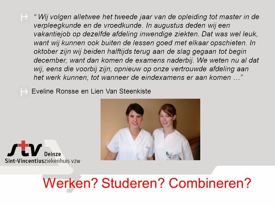 """Eveline Ronsse en Lien Van Steenkiste """" Wij volgen alletwee het tweede jaar van de opleiding tot master in de verpleegkunde en de vroedkunde. In augus"""