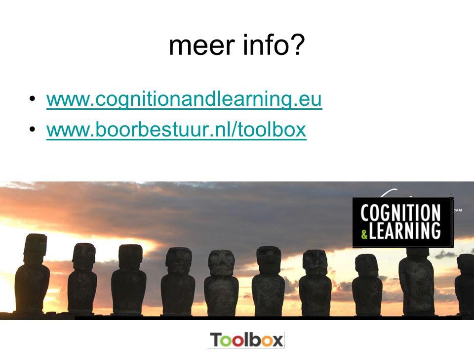 meer info? •www.cognitionandlearning.euwww.cognitionandlearning.eu •www.boorbestuur.nl/toolboxwww.boorbestuur.nl/toolbox