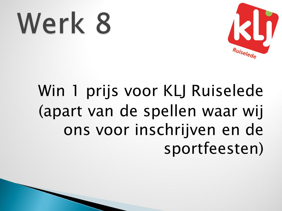 Win 1 prijs voor KLJ Ruiselede (apart van de spellen waar wij ons voor inschrijven en de sportfeesten)