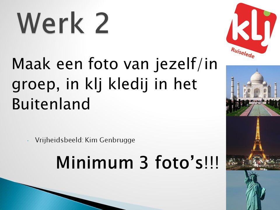 Maak een foto van jezelf/in groep, in klj kledij in het Buitenland  Vrijheidsbeeld: Kim Genbrugge Minimum 3 foto's!!!