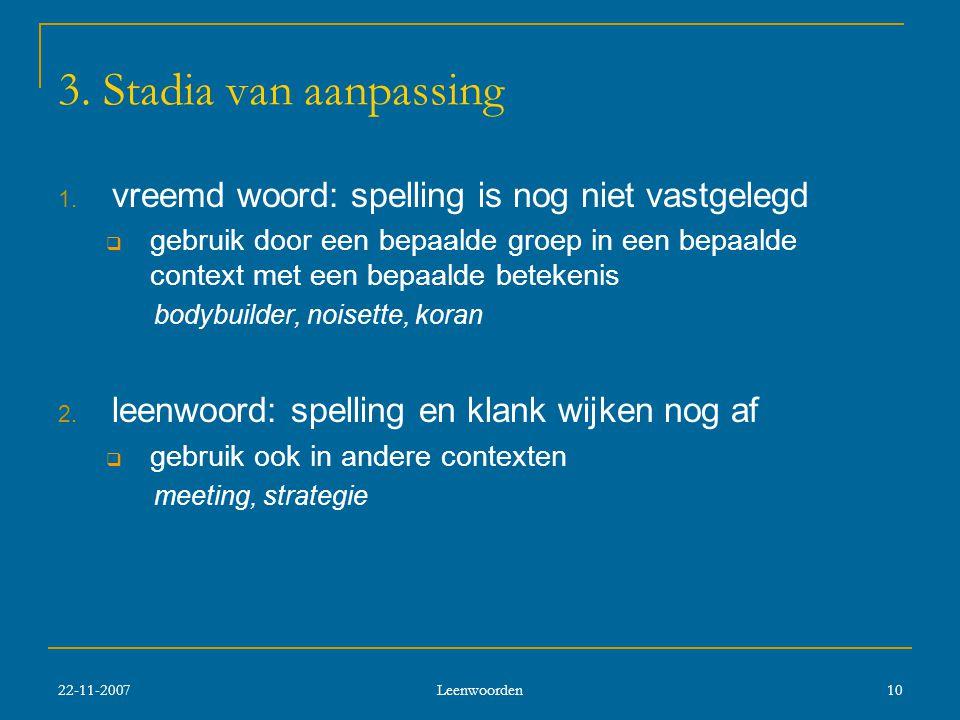 22-11-2007 Leenwoorden 10 3.Stadia van aanpassing 1.