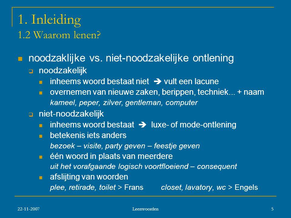 22-11-2007 Leenwoorden 5 1.Inleiding 1.2 Waarom lenen.