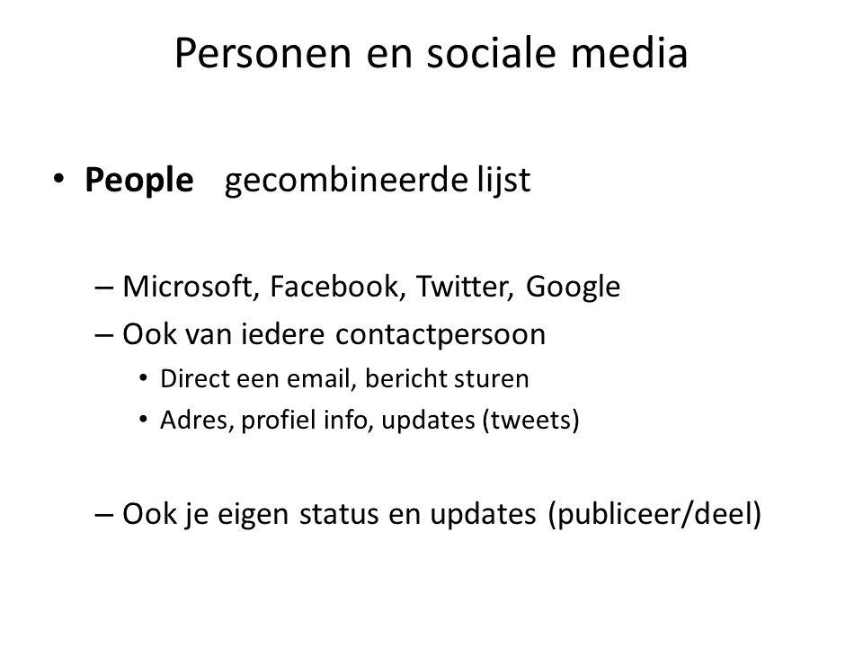 Personen en sociale media • Peoplegecombineerde lijst – Microsoft, Facebook, Twitter, Google – Ook van iedere contactpersoon • Direct een email, bericht sturen • Adres, profiel info, updates (tweets) – Ook je eigen status en updates (publiceer/deel)