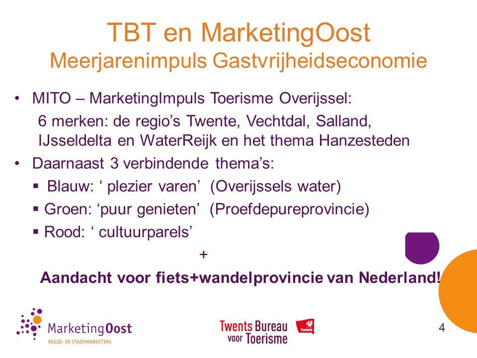 TBT en MarketingOost Meerjarenimpuls Gastvrijheidseconomie •MITO – MarketingImpuls Toerisme Overijssel: 6 merken: de regio's Twente, Vechtdal, Salland, IJsseldelta en WaterReijk en het thema Hanzesteden •Daarnaast 3 verbindende thema's:  Blauw: ' plezier varen' (Overijssels water)  Groen: 'puur genieten' (Proefdepureprovincie)  Rood: ' cultuurparels' + Aandacht voor fiets+wandelprovincie van Nederland.