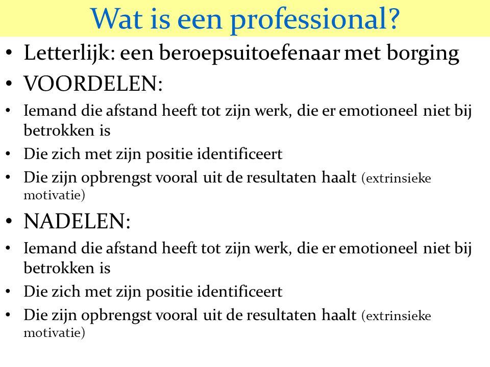 © 2006 JP van de Sande RuG Wat is een professional? • Letterlijk: een beroepsuitoefenaar met borging • VOORDELEN: • Iemand die afstand heeft tot zijn